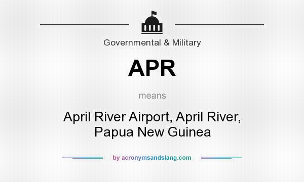 What does APR mean? It stands for April River Airport, April River, Papua New Guinea