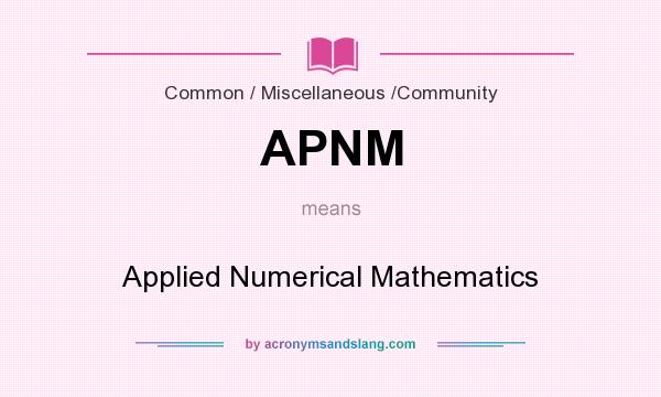 What does APNM mean? It stands for Applied Numerical Mathematics