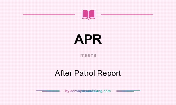 apr after patrol report in undefined by. Black Bedroom Furniture Sets. Home Design Ideas