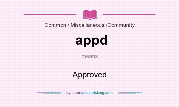 What does appd mean? It stands for Approved