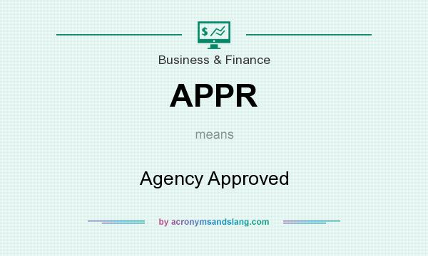 What does APPR mean? It stands for Agency Approved