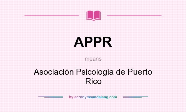 What does APPR mean? It stands for Asociación Psicologia de Puerto Rico