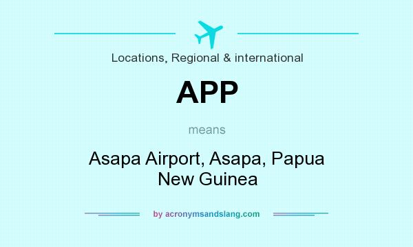 What does APP mean? It stands for Asapa Airport, Asapa, Papua New Guinea
