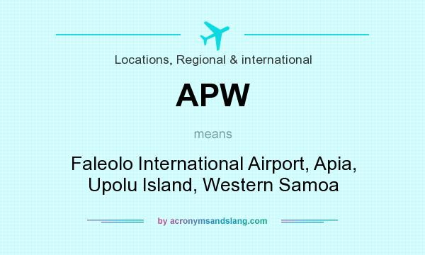 What does APW mean? It stands for Faleolo International Airport, Apia, Upolu Island, Western Samoa