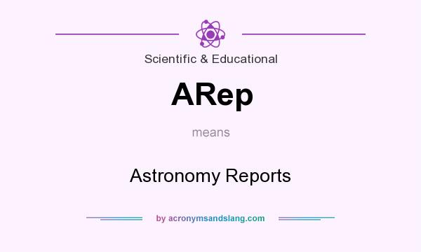 What does ARep mean? It stands for Astronomy Reports