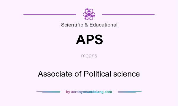 What does APS mean? It stands for Associate of Political science