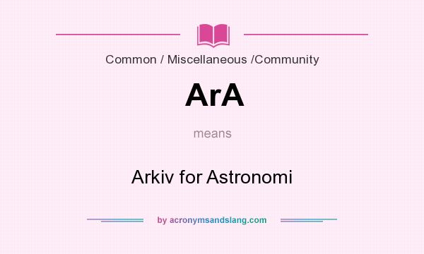 What does ArA mean? It stands for Arkiv for Astronomi