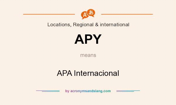 What does APY mean? It stands for APA Internacional