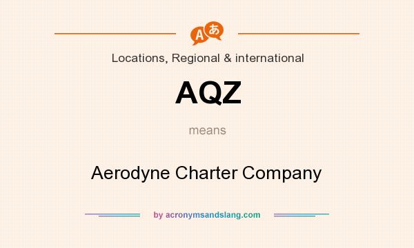 What does AQZ mean? It stands for Aerodyne Charter Company