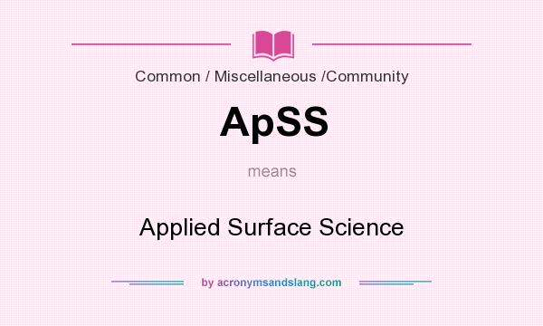 What does ApSS mean? It stands for Applied Surface Science
