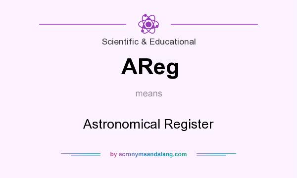 What does AReg mean? It stands for Astronomical Register