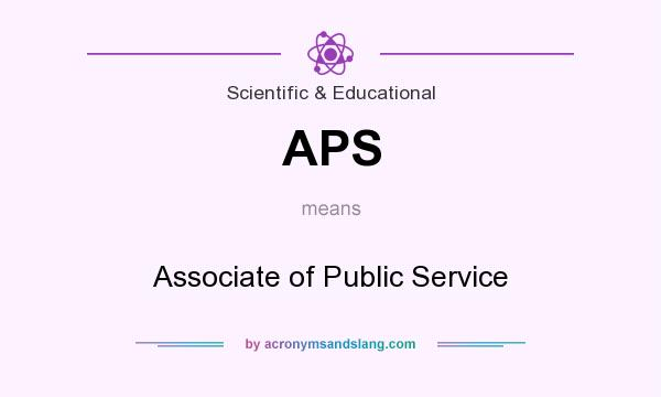 What does APS mean? It stands for Associate of Public Service