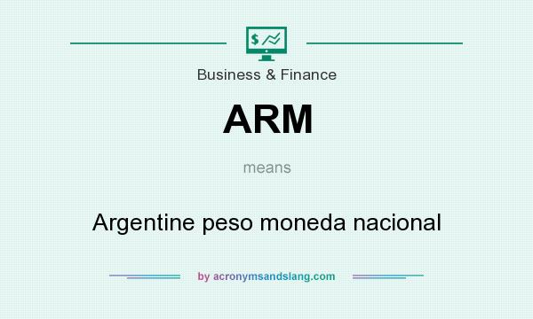 What does ARM mean? It stands for Argentine peso moneda nacional
