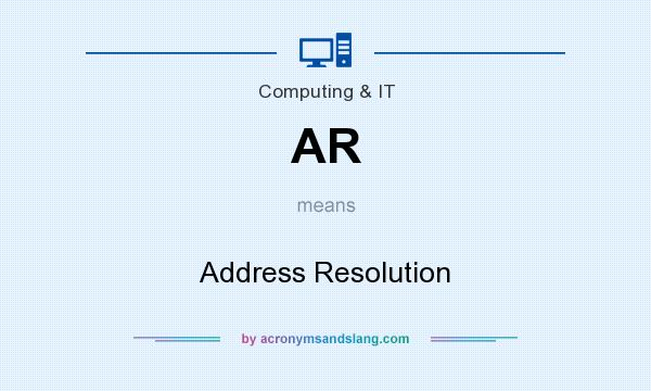 What does AR mean? It stands for Address Resolution