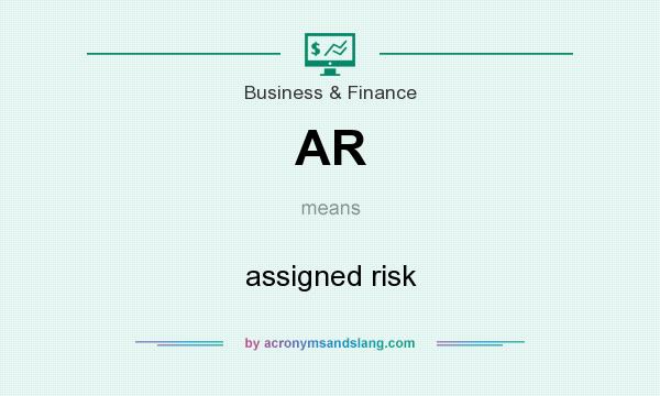 What does AR mean? It stands for assigned risk