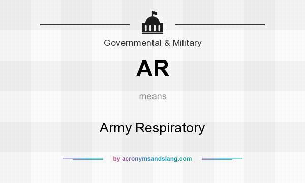 What does AR mean? It stands for Army Respiratory