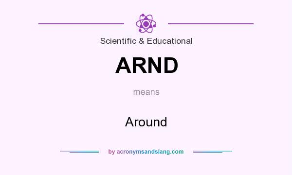 What does ARND mean? It stands for Around