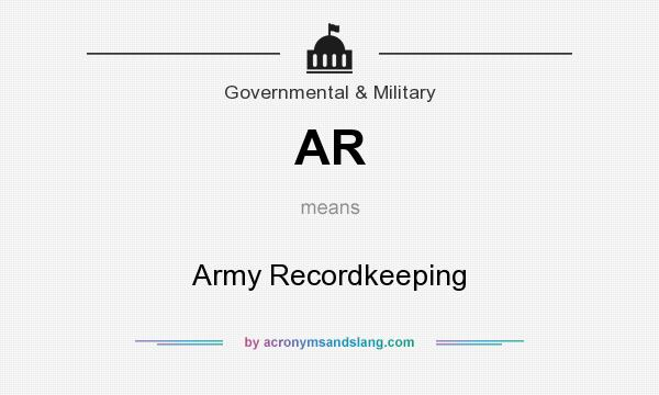 What does AR mean? It stands for Army Recordkeeping