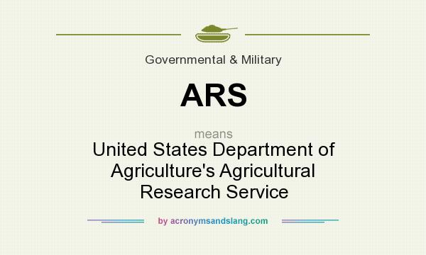 What does ARS mean? It stands for United States Department of Agriculture`s Agricultural Research Service