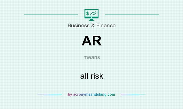 What does AR mean? It stands for all risk