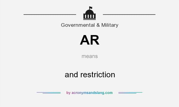 What does AR mean? It stands for and restriction