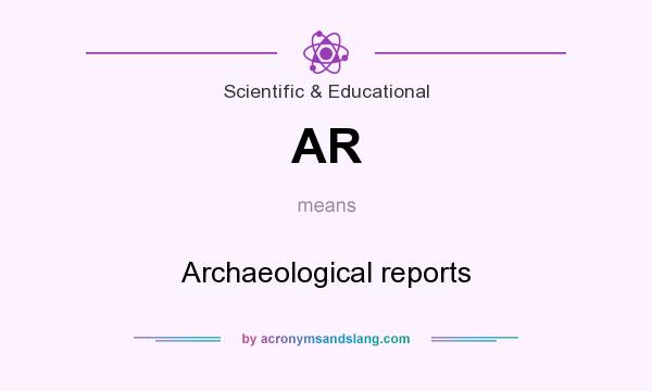 What does AR mean? It stands for Archaeological reports