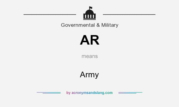 What does AR mean? It stands for Army