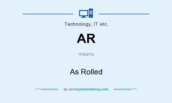What does AR mean? It stands for As Rolled