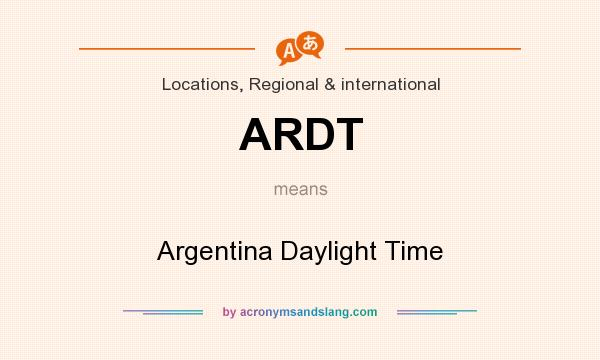 What does ARDT mean? It stands for Argentina Daylight Time