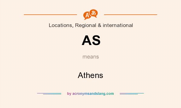 What does AS mean? It stands for Athens