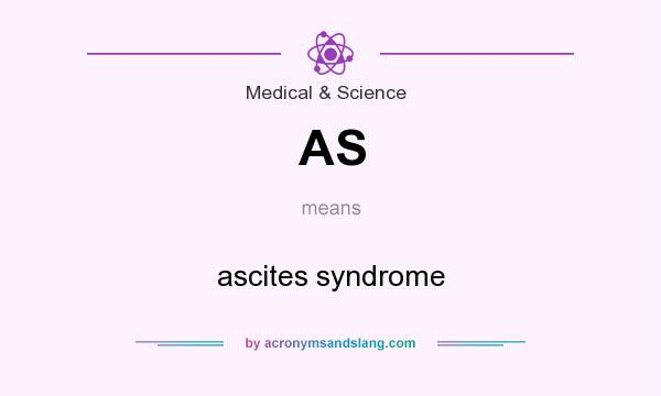 What does AS mean? It stands for ascites syndrome