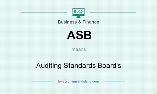 What does ASB mean? It stands for Auditing Standards Board`s
