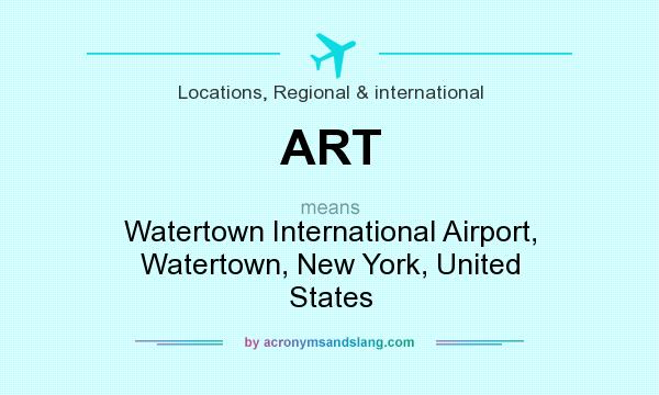 What does ART mean? It stands for Watertown International Airport, Watertown, New York, United States