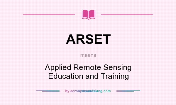 What does ARSET mean? It stands for Applied Remote Sensing Education and Training