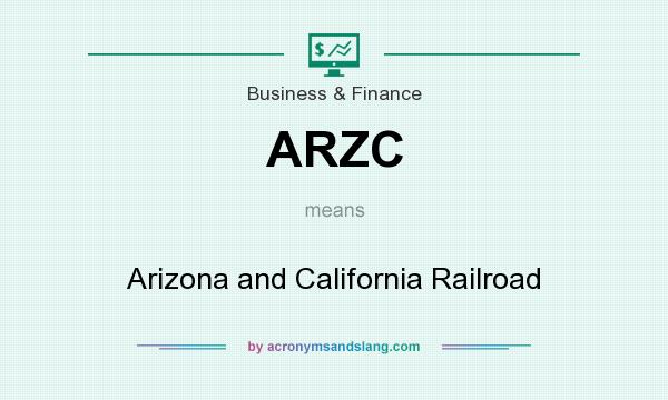 What does ARZC mean? It stands for Arizona and California Railroad