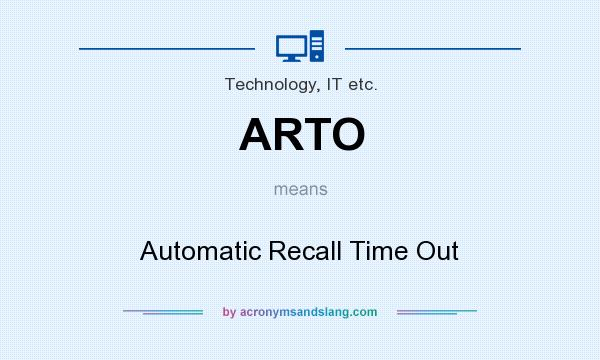 What does ARTO mean? It stands for Automatic Recall Time Out