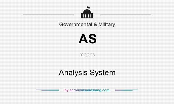 What does AS mean? It stands for Analysis System