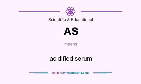 What does AS mean? It stands for acidified serum