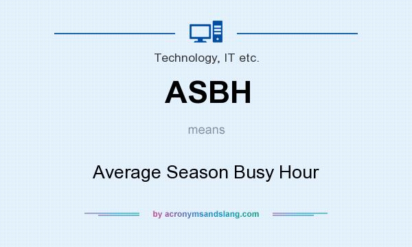 What does ASBH mean? It stands for Average Season Busy Hour