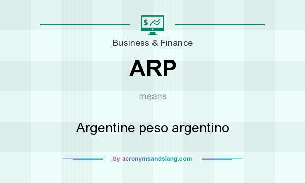 What does ARP mean? It stands for Argentine peso argentino