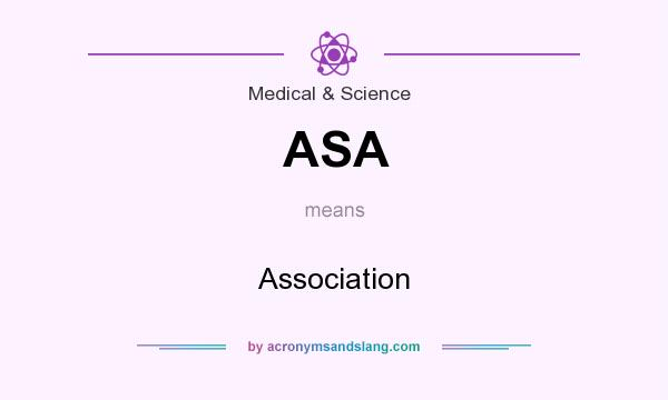 What does ASA mean? It stands for Association