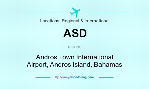 What does ASD mean? It stands for Andros Town International Airport, Andros Island, Bahamas