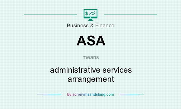 What does ASA mean? It stands for administrative services arrangement