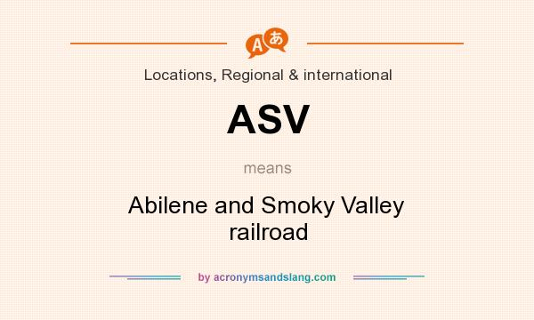 What does ASV mean? It stands for Abilene and Smoky Valley railroad