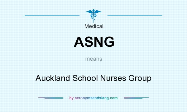 What does ASNG mean? It stands for Auckland School Nurses Group