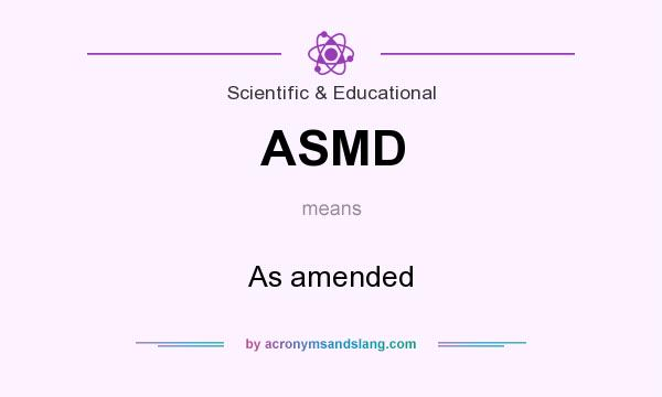 What does ASMD mean? It stands for As amended