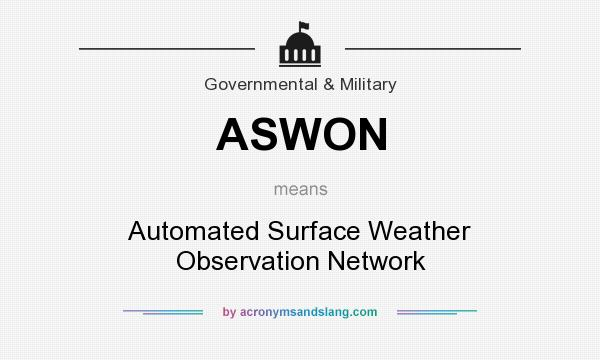 What does ASWON mean? It stands for Automated Surface Weather Observation Network