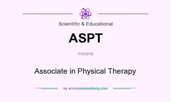 What does ASPT mean? It stands for Associate in Physical Therapy