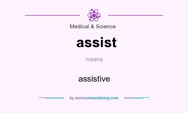 What does assist mean? It stands for assistive