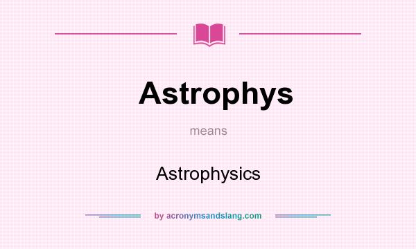 What does Astrophys mean? It stands for Astrophysics